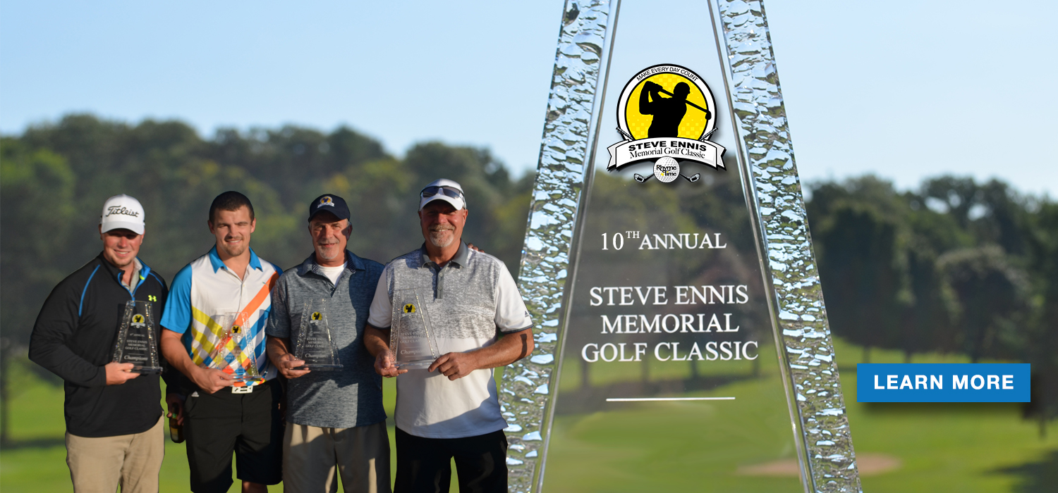 Register a foursome or donate online for the 10th Annual Steve Ennis Memorial Golf Classic!